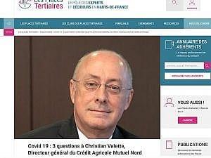 Christian Valette, Directeur général du Crédit Agricole Mutuel Nord de France a répondu à trois questions de Places Tertiaires